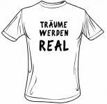 T-Shirt Real Träume werden Real